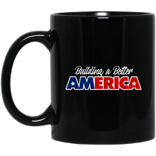 Load image into Gallery viewer, Designs by MyUtopia Shout Out:Building A Better America Trump Ceramic Coffee Mug,11 oz / Black,Ceramic Coffee Mug