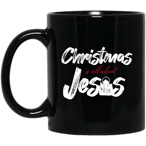 Designs by MyUtopia Shout Out:Christmas is All About Jesus - Ceramic Coffee Mug - Black,Black / 11 oz,Apparel