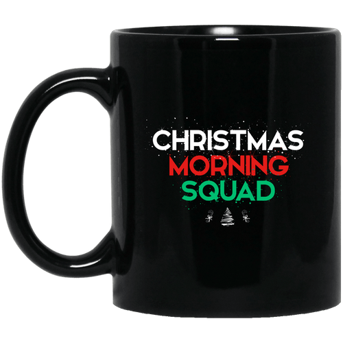 Designs by MyUtopia Shout Out:Christmas Morning Squad - Ceramic Coffee Mug - Black,11 oz / Black,Ceramic Coffee Mug