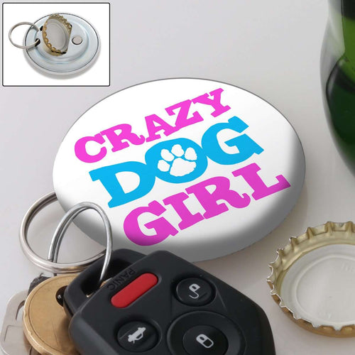 Designs by MyUtopia Shout Out:Crazy Dog Girl Magnetic Key chain and bottle opener