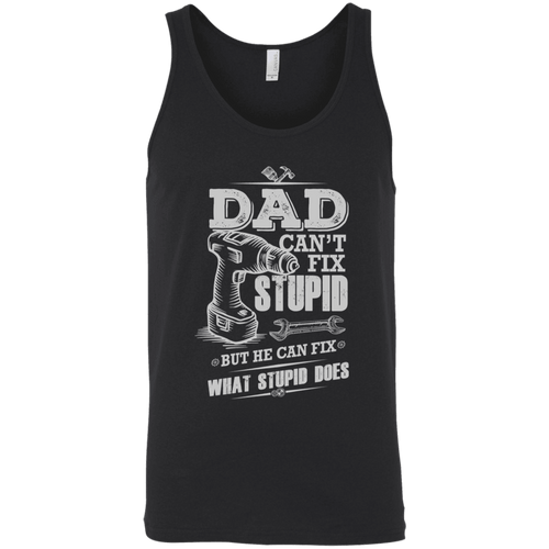Designs by MyUtopia Shout Out:Dad Can't Fix Stupid Unisex Tank Top,Black / X-Small,Tank Tops
