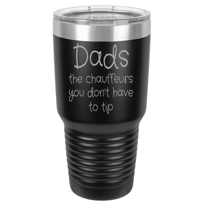 Designs by MyUtopia Shout Out:Dads, The Chauffeur You Don't Have To Tip Engraved Polar Camel 30 oz Insulated Double Wall Steel Tumbler Travel Mug,Black,Polar Camel Tumbler