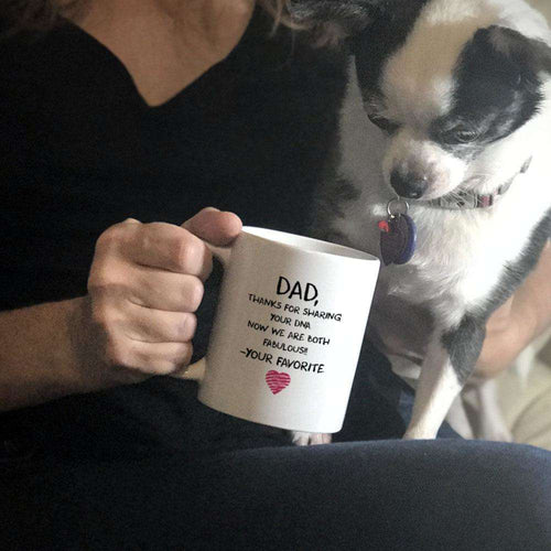 Designs by MyUtopia Shout Out:Dear Dad Thank You for Sharing Your DNA We're Both Fabulous Ceramic Coffee Mug