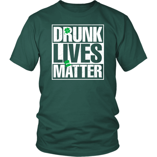 Designs by MyUtopia Shout Out:Drunk Lives Matter T-Shirt,Dark Green / S,Adult Unisex T-Shirt