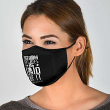 Load image into Gallery viewer, Designs by MyUtopia Shout Out:Freedom Isn't Free US Veteran Paid For It Adult Fabric Face Mask with Elastic Ear Loops