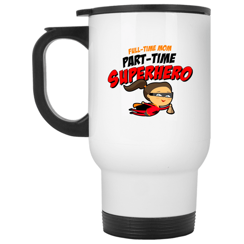 Designs by MyUtopia Shout Out:Full-time Mom Part-Time Superhero 14 oz Stainless Steel Travel Coffee Mug w. Twist Close Lid,White / One Size,Travel Mug