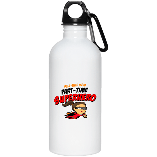 Designs by MyUtopia Shout Out:Full-time Mom Part-Time Superhero 20 oz. Stainless Steel Water Bottle,White / One Size,Water Bottles