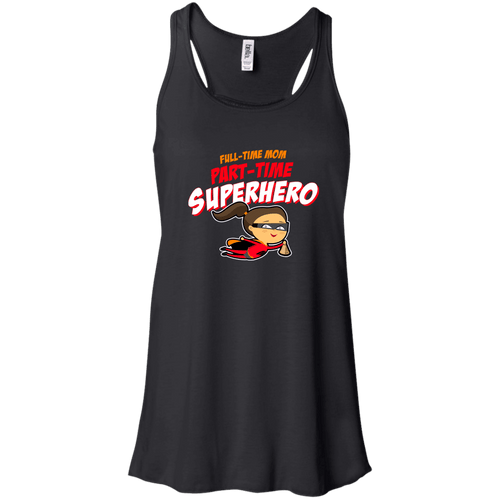 Designs by MyUtopia Shout Out:Full-time Mom Part-Time Superhero Bella + Canvas Flowy Racerback Tank,Black / X-Small,Tank Tops