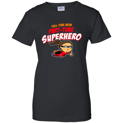 Designs by MyUtopia Shout Out:Full-time Mom Part-Time Superhero Ladies' 100% Cotton T-Shirt,Black / X-Small,Ladies T-Shirts