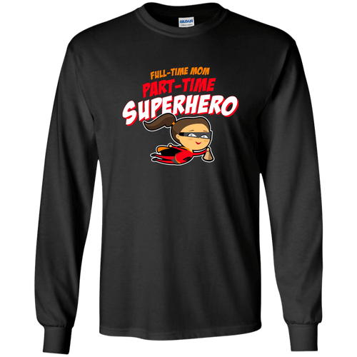 Designs by MyUtopia Shout Out:Full-time Mom Part-Time Superhero Long Sleeve Ultra Cotton T-Shirt,Black / S,Long Sleeve T-Shirts