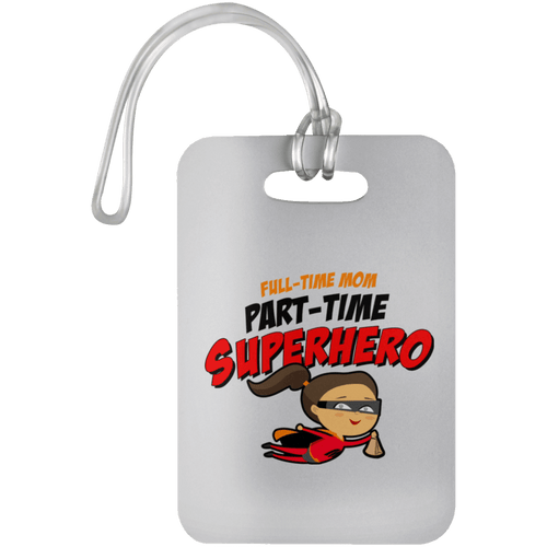 Designs by MyUtopia Shout Out:Full-time Mom Part-Time Superhero Luggage Bag Tag,White / One Size,Luggage Tags