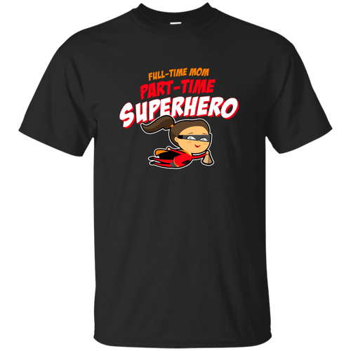 Designs by MyUtopia Shout Out:Full-time Mom Part-Time Superhero Ultra Cotton T-Shirt,Black / S,Adult Unisex T-Shirt