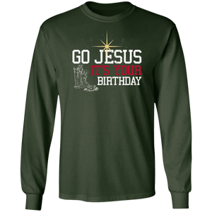 Designs by MyUtopia Shout Out:Go Jesus Its Your Birthday - Ultra Cotton Long Sleeve T-Shirt,Forest Green / S,Long Sleeve T-Shirts