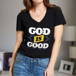 Designs by MyUtopia Shout Out:God Is Good Ladies' V-Neck T-Shirt