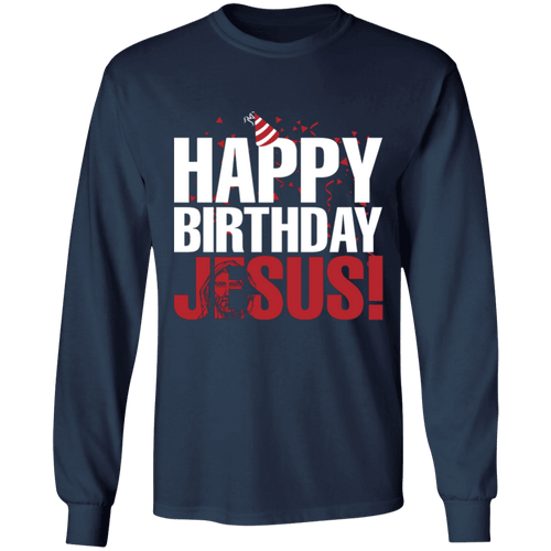 Designs by MyUtopia Shout Out:Happy Birthday Jesus - Ultra Cotton Long Sleeve T-Shirt,Navy / S,Long Sleeve T-Shirts