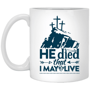 Designs by MyUtopia Shout Out:He Died That I May Live Ceramic Coffee Mugs - White,11 oz / White,Ceramic Coffee Mug