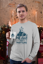 Load image into Gallery viewer, Designs by MyUtopia Shout Out:He Died That I May Live Long Sleeve Ultra Cotton Unisex T-Shirt