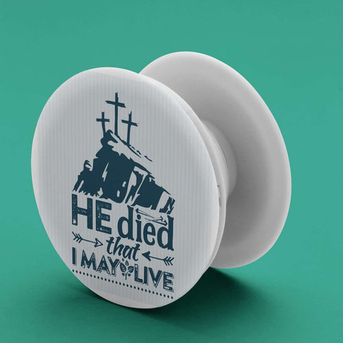 Designs by MyUtopia Shout Out:He Died That I May Live Pop-out Phone Grip for Smartphones and Tablets