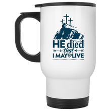 Load image into Gallery viewer, Designs by MyUtopia Shout Out:He Died That I May Live Travel Mug