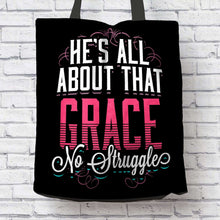 Load image into Gallery viewer, Designs by MyUtopia Shout Out:He's All About That Grace No Struggle Fan Fabric Totebag Reusable Shopping Tote