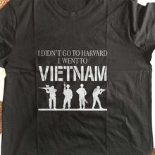 Load image into Gallery viewer, Designs by MyUtopia Shout Out:I Didn't Go To Harvard, I Went To Vietnam Unisex T-Shirt