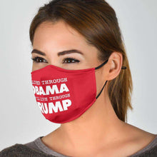 Load image into Gallery viewer, Designs by MyUtopia Shout Out:I Lived Through Obama You'll Live Through Trump Adult Fabric Face Mask with Elastic Ear Loops