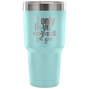 Designs by MyUtopia Shout Out:I Only Have Eyes For You Engraved Insulated Double Wall Steel Tumbler Travel Mug,Light Blue / 30 Oz,Polar Camel Tumbler