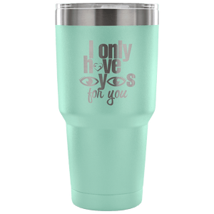 Designs by MyUtopia Shout Out:I Only Have Eyes For You Engraved Insulated Double Wall Steel Tumbler Travel Mug,Teal / 30 Oz,Polar Camel Tumbler