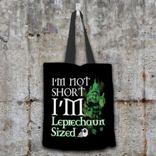 Load image into Gallery viewer, Designs by MyUtopia Shout Out:I'm Not Short, I'm Leprechaun Sized Fabric Totebag Reusable Shopping Tote,Black,Reusable Fabric Shopping Tote Bag