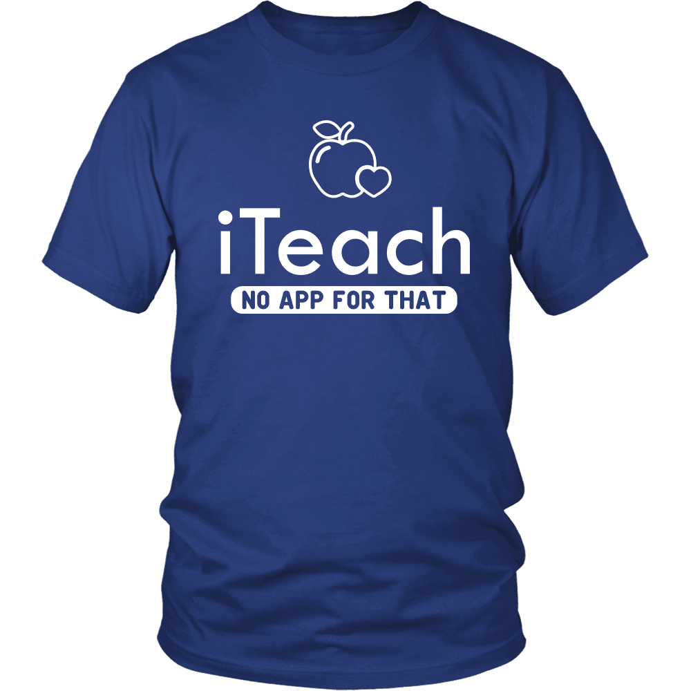 Designs by MyUtopia Shout Out:iTeach (No App for that) Adult Unisex Cotton Short Sleeve T-Shirt,District Unisex Shirt / Royal Blue / S,Adult Unisex T-Shirt
