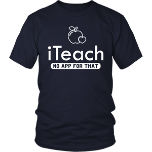 Designs by MyUtopia Shout Out:iTeach (No App for that) Adult Unisex Cotton Short Sleeve T-Shirt,District Unisex Shirt / Navy / S,Adult Unisex T-Shirt