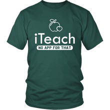 Load image into Gallery viewer, Designs by MyUtopia Shout Out:iTeach (No App for that) Adult Unisex Cotton Short Sleeve T-Shirt,District Unisex Shirt / Dark Green / S,Adult Unisex T-Shirt