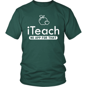 Designs by MyUtopia Shout Out:iTeach (No App for that) Adult Unisex Cotton Short Sleeve T-Shirt,District Unisex Shirt / Dark Green / S,Adult Unisex T-Shirt