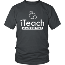 Load image into Gallery viewer, Designs by MyUtopia Shout Out:iTeach (No App for that) Adult Unisex Cotton Short Sleeve T-Shirt,District Unisex Shirt / Charcoal / S,Adult Unisex T-Shirt