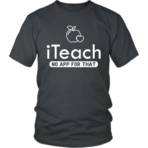 Designs by MyUtopia Shout Out:iTeach (No App for that) Adult Unisex Cotton Short Sleeve T-Shirt,District Unisex Shirt / Charcoal / S,Adult Unisex T-Shirt