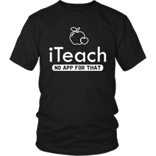 Load image into Gallery viewer, Designs by MyUtopia Shout Out:iTeach (No App for that) Adult Unisex Cotton Short Sleeve T-Shirt,District Unisex Shirt / Black / S,Adult Unisex T-Shirt