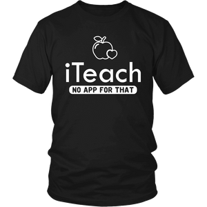 Designs by MyUtopia Shout Out:iTeach (No App for that) Adult Unisex Cotton Short Sleeve T-Shirt,District Unisex Shirt / Black / S,Adult Unisex T-Shirt