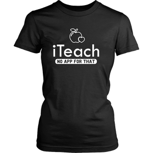 Designs by MyUtopia Shout Out:iTeach (No App for that) Adult Unisex Cotton Short Sleeve T-Shirt,District Womens Shirt / Black / XS,Adult Unisex T-Shirt