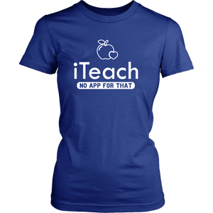 Designs by MyUtopia Shout Out:iTeach (No App for that) Adult Unisex Cotton Short Sleeve T-Shirt,District Womens Shirt / Royal Blue / XS,Adult Unisex T-Shirt