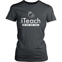 Load image into Gallery viewer, Designs by MyUtopia Shout Out:iTeach (No App for that) Adult Unisex Cotton Short Sleeve T-Shirt,District Womens Shirt / Charcoal / XS,Adult Unisex T-Shirt