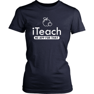 Designs by MyUtopia Shout Out:iTeach (No App for that) Adult Unisex Cotton Short Sleeve T-Shirt,District Womens Shirt / Navy / XS,Adult Unisex T-Shirt
