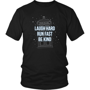 Designs by MyUtopia Shout Out:Laugh Hard Run Fast Be Kind 12th Doctor Quote T-shirt,District Unisex Shirt / Black / Small,Adult Unisex T-Shirt