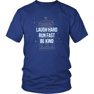 Designs by MyUtopia Shout Out:Laugh Hard Run Fast Be Kind 12th Doctor Quote T-shirt,District Unisex Shirt / Royal Blue / Small,Adult Unisex T-Shirt