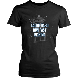 Designs by MyUtopia Shout Out:Laugh Hard Run Fast Be Kind 12th Doctor Quote T-shirt,District Womens Shirt / Black / XSmall,Adult Unisex T-Shirt