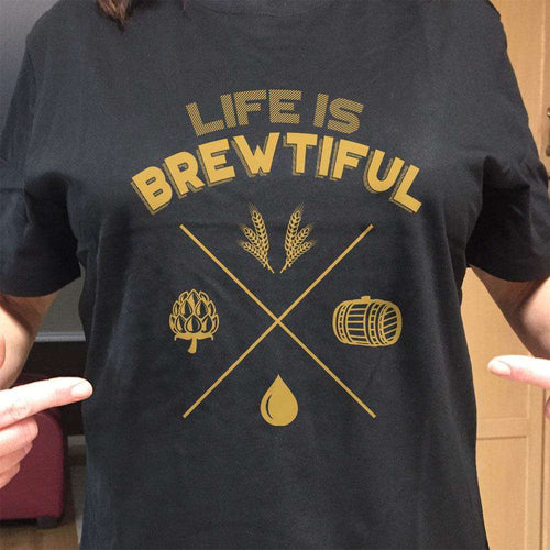 Designs by MyUtopia Shout Out:Life Is Brewtiful Drinking Humor Unisex T-Shirt