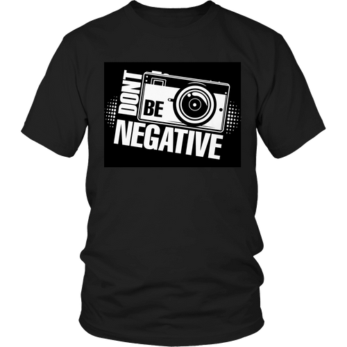 Designs by MyUtopia Shout Out:Limited Edition -  Don't Be Negative,Unisex Shirt / Black / S,Adult Unisex T-Shirt
