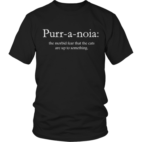 Designs by MyUtopia Shout Out:Limited Edition - Purr-a-noia: The Morbid Fear That The Cats Are Up To Something,Unisex Shirt / Black / S,Adult Unisex T-Shirt