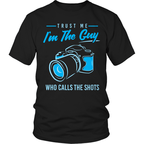 Designs by MyUtopia Shout Out:Limited Edition - Trust Me I'm The Guy Who Calls The Shots,Unisex Shirt / Black / S,Adult Unisex T-Shirt