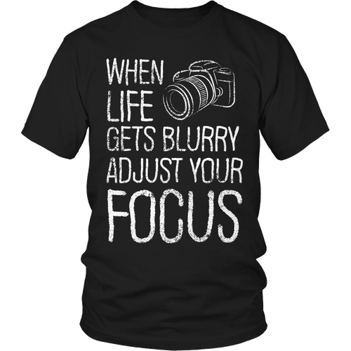 Designs by MyUtopia Shout Out:Limited Edition - When Life Gets Blurry Adjust Your Focus,Unisex Shirt / Black / S,Adult Unisex T-Shirt