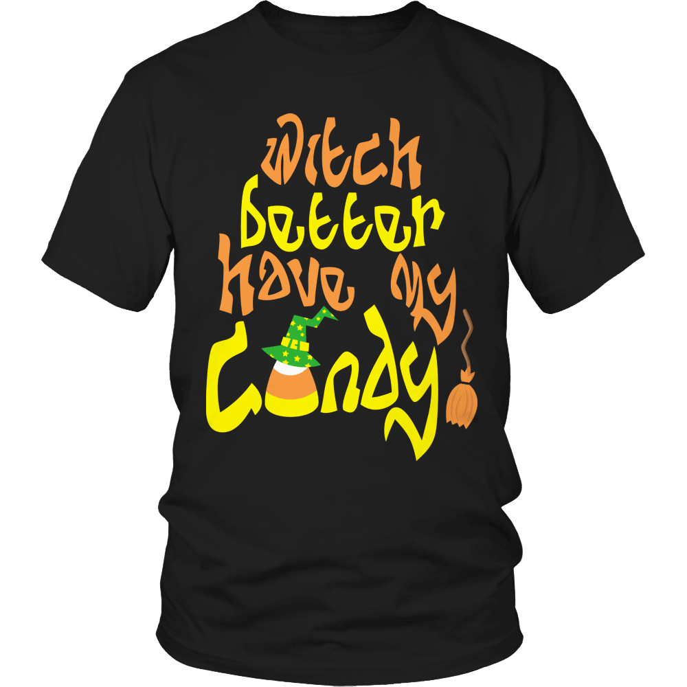 Designs by MyUtopia Shout Out:Limited Edition - Witch Better Have My Candy!,Unisex Shirt / Black / S,Adult Unisex T-Shirt